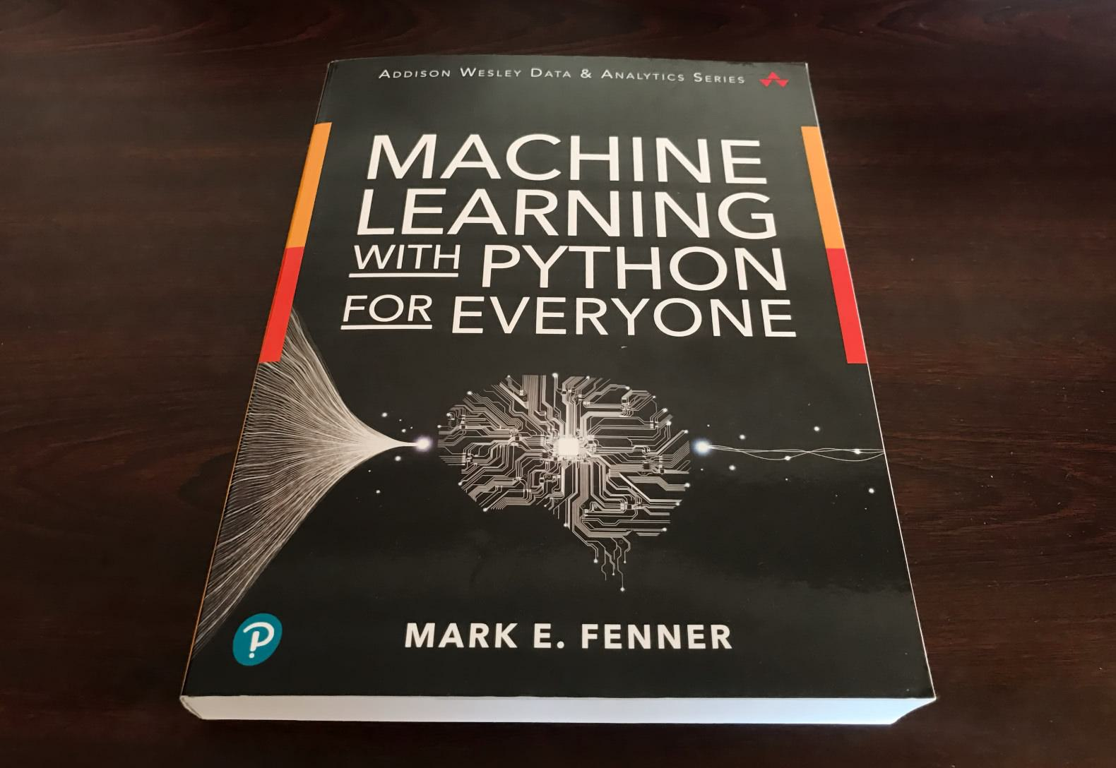 Book review - Machine Learning with Python for Everyone, By Mark E. Fenner